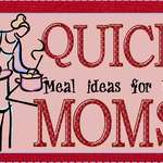 Top 5 Quick Meal Ideas for Busy Moms